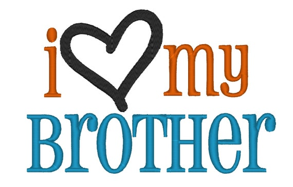 I Love My Brother. Instant Download Machine Embroidery Design