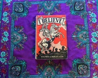 Vintage Book - I Believe! Illustrated Christian book 1936