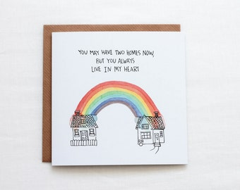 You May Have Two Homes but You Always Live In My Heart Greeting Card