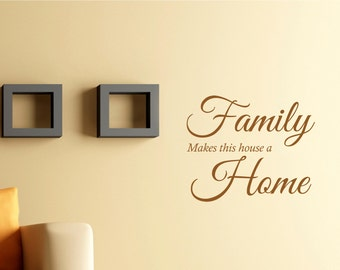 Family makes this house a home - Family - Wall sticker - Contemporary - Vinyl Decal