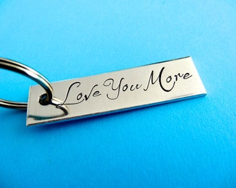 Love You More Keychain - Personalized Custom Accessory