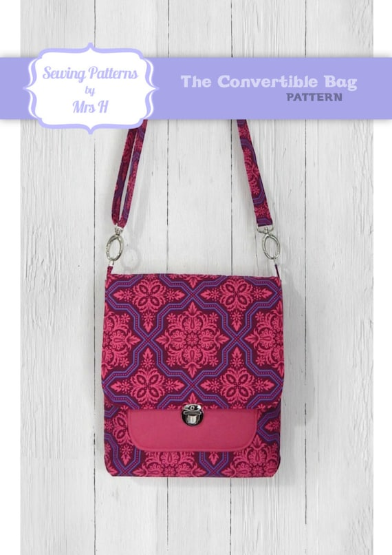 The Convertible bag PDF sewing pattern Cross body or
