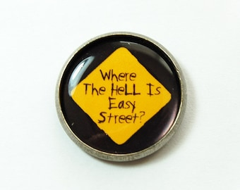 Funny Pin, Pin, lapel pin, Brooch, Easy Street, Where is Easy Street, black, yellow, stocking stuffer (3210)