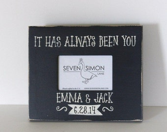 wedding frame, personalized wedding frame, it has always been you, wedding gift