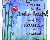 Bible Verse  Psalm Lord is near Broken Hearted Watercolor Illustrated Print sympathy