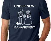 Mens Under New Management T-Shirt gift for bachelor, newlyweds gift, present for groom, 1st anniversery gift for husband, wifey hubby S-4XL