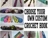 Choose Your Own Custom Crochet Hook