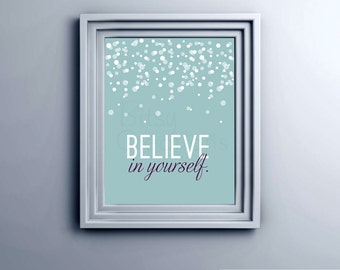 Believe In Yourself Inspirational Printable Wall Art by BitsyCreations Instant Download