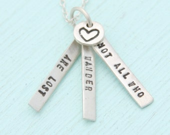 """Inspirational quote by JRR Tolkien, sterling silver necklace  """"Not all who wander are lost"""" handcrafted quote by artisan Chocolate and Steel"""