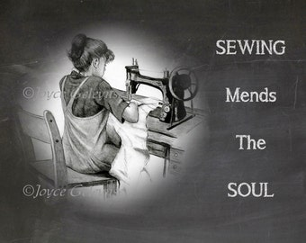 Printable Chalkboard Art, Girl at Old Sewing Machine, Sewing Mends The Soul,  Instant Download, You Print