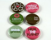 6 One Inch Eco, Recycle Green, Earth Day Button- , Flair, Hollow Back, Flat Back Button Set #4