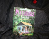 1999 Playhouses You Can Build Indoor and Backyard Designs Book SEWBUSY12