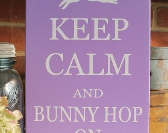 Keep Calm and Bunny Hop On Wood Wall Sign Funny Easter Decoration Door Hanger