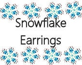 Brick Stitch Earring Pattern Snowflakes Winter Christmas Holiday Earrings