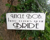 Uncle here comes your bride sign - Ring bearer sign- Art deco - Great Gatsby wedding - Optional 2 sided - double sided - custom sign - wood