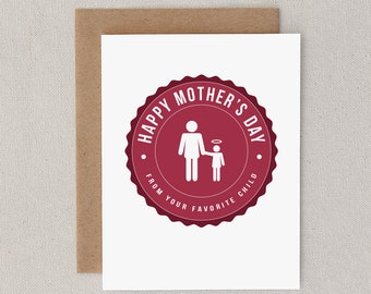 "Mother's Day Card. Funny Greeting Card. Happy Mother's Day. ""Favorite Child"" (CSW-M012)"