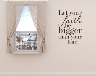 Wall Quotes Faith Bigger Than Fear - Vinyl Text Wall Decals