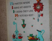 Vintage Felt Painted Picture No Matter Where I Serve My Guests It Seems They Like My Kitchen Best