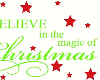 Ships in 1 business day-Believe in the magic of CHRISTmas XL LARGE Wall Decal Wall Quote Wall Sticker Transfer