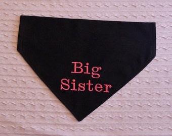Big Sister  Dog Bandana Sizes S to XL Choice of Fabric in Dog Collar Style