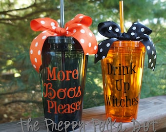 Drink Up Witches or More Boos Please Halloween Tumbler Cup with Lid and Straw