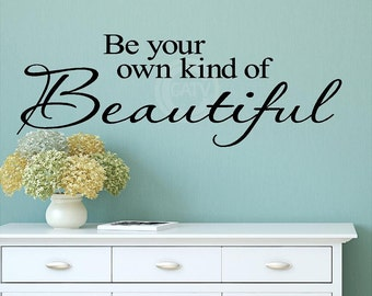 Be your own kind of Beautiful vinyl lettering wall decal sticker