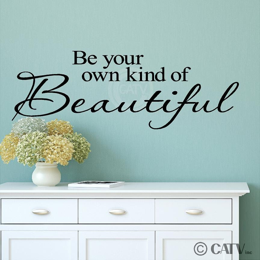Be Your Own Kind Of Beautiful Vinyl Lettering Wall Decal