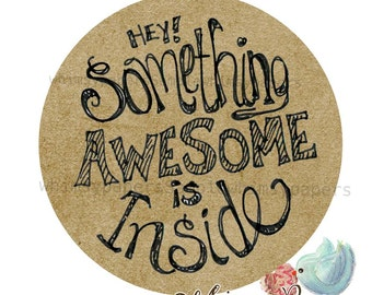 "Hand Drawn ""Hey!  Something AWESOME is Inside"" Stickers - Round Kraft - set of 20"