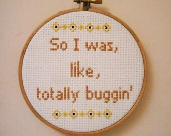 Cross stitch Clueless So I was like totally buggin