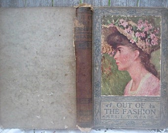 Vintage book, Mrs. L.T. Meade, shabby photo prop book, 'Out Of The Fashion', old fashioned girls book, book for girls vintage girls book