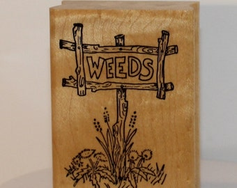 Old Country Sign WEEDS Rubber Stamp