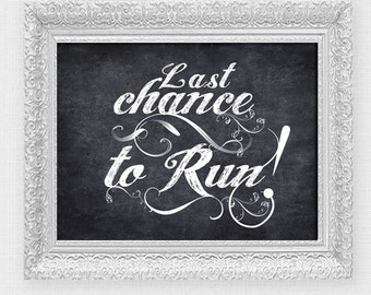 last chance to run wedding ceremony sign - printable file - faux chalkboard page boy sign, wedding signage,  diy poster, funny, humorous