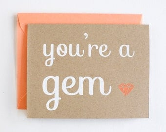 You're a Gem  - Love Day Card - Valentine - Friendship - gem - coral - screen printed - kraft - cute - modern - bff
