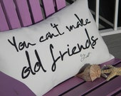 "Outdoor pillow You Can't MAKE OLD FRIENDS 12""x 20"" friendship hand-painted Kenny Rogers Dolly Parton country song"