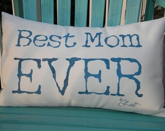 "Outdoor pillow BEST MOM EVER black lettering ships tomorrow 12""x 20"" handpainted with love your choice of lettering color"