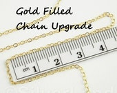 14K Gold Filled Chain Upgrade -- NOT A SEPARATE CHAIN, Add-on Only