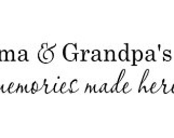 Grandma's and Grandpa's House memories made here Vinyl Wall Decal