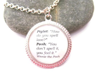 Love Quote Necklace, Winnie the Pooh Quote Necklace, Silver Plated or Bronzed