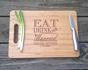 Large Wood Cutting Board -  Personalized Eat Drink and Be Married Bamboo Cutting Board 13 X 9.75 X .5 Wedding Gift House Christmas Gift