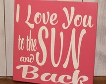Ready To Ship/I Love You to the SUN and back sign/Wood Sign/Sun Decor/Romantic Sign/Pink/White