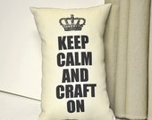 Keep Calm and Craft On pillow