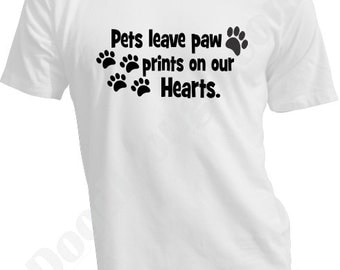 Pets Leave Paw Prints Shirt - Pet Animal Lover Tshirt - Cat Lover Gift Shirts - Puppy Paws T Shirt - Dogs Cats Pets Shirt - Heart Pets Shirt