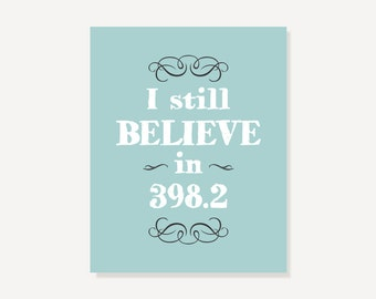 I Still Believe In 398.2 Quote Artwork // Fairy Tale Book Lovers Reading Poster