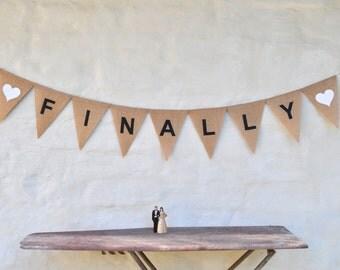 FINALLY Hessian Burlap Wedding Engagement Celebration Party Banner Bunting Decoration Photo prop