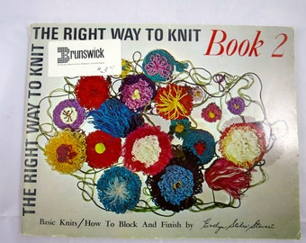 Vintage Knitting Book DIY How-To The Right Way to Knit Book 2 Evelyn Stiles Stewart Basic Knits Hand Knits Pattern Finishing Instructions