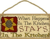 "What Happens in The Kitchen Stays In The KITCHEN 5"" x 10"" Prim SUNFLOWER SIGN Wall Plaque"