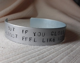 But if you close your eyes, Does it almost feel like. Nothing changed at all? - Bastille - Pompeii -  Handstamped Bracalet
