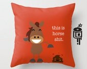 This is Horse Patootie MATURE- Happy Pillow - Cushion - 16x16 18x18 20x20 Pillow Cover