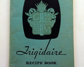 1931 edition Frigidaire Refrigerator Recipe Cookbook and feature booklet