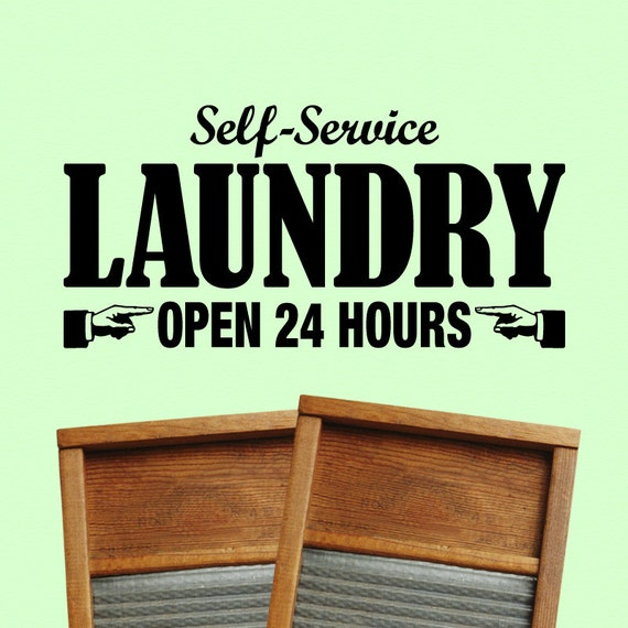 Laundry Room Sign - Self Service Open 24 Hours, Laundry Room Decor, Mud Room Sign, Laundry Room Wall Decal, Washer Decal, Mud Room Art